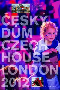 Český dům - Czech House London 2012