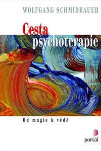 Cesta psychoterapie - Od magie k vědě