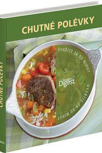 Chutné polévky - Uvaříte za 30 minut
