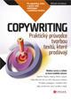 Copywriting - Praktický průvodce tvorbou textů, které prodávají