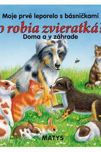 Čo robia zvieratká? Doma a v záhrade