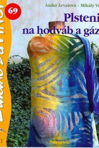 DaVinci - Plstenie na hodváb a gázu
