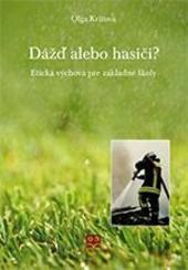 Dážď, alebo hasiči? Etická výchova pre základné školy