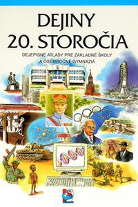 Dejiny 20. storočia - Dejepisný atlas