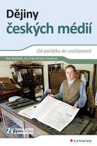 Dějiny českých médií - Od počátku do současnosti