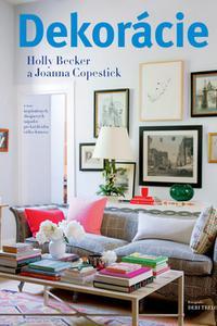 Dekorácie - 1000 inšpiratívnych dizajnových nápadov pre každú izbu vášho domova