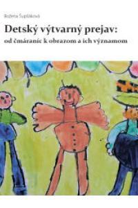 Detský výtvarný prejav - Od čmáraníc k obrazom a ich významom