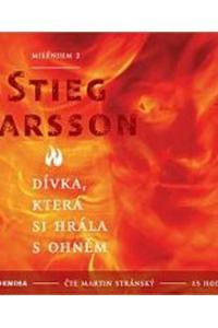 Dívka, která si hrála s ohněm - Audiokniha