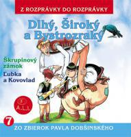 7 - Dlhý, Široký a Bystrozraký (Z rozprávky do rozprávky) - Audiokniha