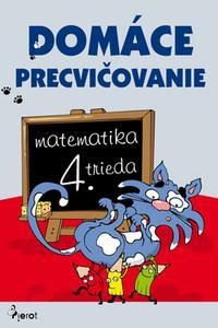 Domáce precvičovanie - Matematika 4. trieda