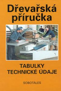 Dřevařská příručka - Tabulky, technické údaje