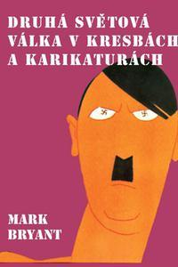 Druhá světová válka v kresbách a karikaturách