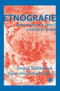 Etnografie - Improvizace v teorii a terénní praxi