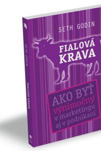 Fialová krava - Ako byť výnimočný v marketingu aj v podnikaní