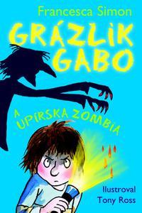 Grázlik Gabo a upírska zombia 20. diel