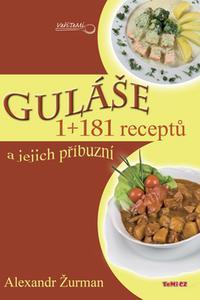 Guláše 1+181 receptů a jejich příbuzní