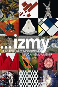 ...izmy - Ako rozumieť modernému a súčasnému umeniu