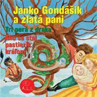 94 - Janko Gondášik a zlatá pani (Z rozprávky do rozprávky) - Audiokniha