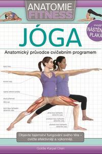 Anatomie fitness: Jóga -  Anatomický průvodce cvičebním programem