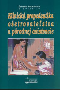 Klinická propedeutika ošetrovateľstva a pôrodnej asistencie