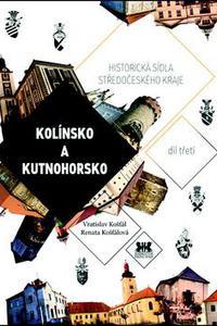 Historická sídla středočeského kraje - Kolínsko a Kutnohorsko