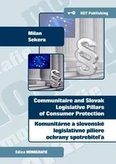 Komunitárne a slovenské legislatívne piliere ochrany spotrebiteľa