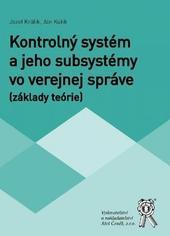 Kontrolný systém a jeho subsystémy vo verejnej správe (základy teórie)