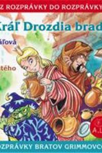 9 - Kráľ Drozdia brada (Z rozprávky do rozprávky) - Audiokniha