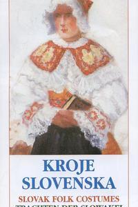 Kroje Slovenska/Slovak Folk Costumes/Trachten Der Slowakei