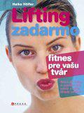 Lifting zadarmo - fitnes pre vašu tvár