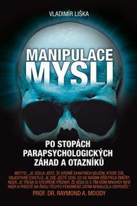 Manipulace mysli - Po stopách parapsychologických záhad a otazníků