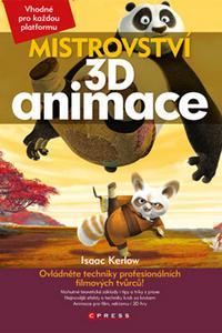 Mistrovství 3D animace - Ovládněte techniky profesionálních filmových tvůrců
