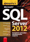 Mistrovství v SQL Server 2012 - Kompletní průvodce databázového experta