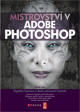 Mistrovství v Adobe Photoshop - Tvorba digitálních ilustrací a umělecké techniky
