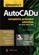 Mistrovství v AutoCADu - Kompletní průvodce uživatele pro verze 2009 a 2010