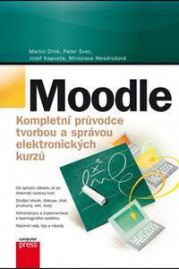 Moodle - Kompletní průvodce tvorbou a správou elektronických kurzů
