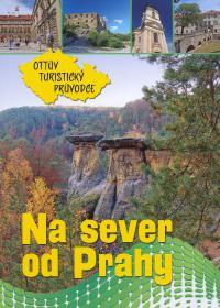 Na sever od Prahy /Ottův turistický průvodce