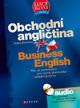 Obchodní angličtina - Vše, co potřebujete pro rozvoj písemného i ústního projevu