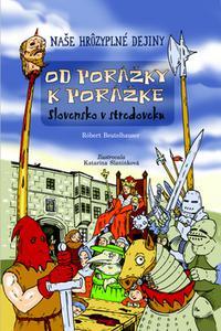 Od porážky k porážke - Slovensko v stredoveku