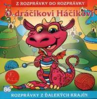 86 - O dráčikovi Háčikovi (Z rozprávky do rozprávky) - Audiokniha