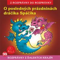 99 - O posledných prázdninách dráčika Spáčika (Z rozprávky do rozprávky) - Audiokniha