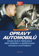 Opravy automobilů - Praktická příručka pro údržbu a seřizování vozidla svépomocí