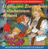 82 - O princovi Zlostníkovi a šľachetnom Milkovi  - Audiokniha