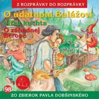 98 - O udatnom Balážovi a iné (Z rozprávky do rozprávky) - Audiokniha