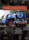 Parní lokomotivy ČSD - Konstrukce, systém označování a atlas hlavních lokomotivních řad