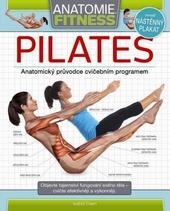 Anatomie fitness: Pilates -  Anatomický průvodce cvičebním programem