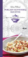 Poklady slovenskej kuchyne: Kysuce, Orava, Turiec, Liptov, Horehronie