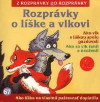 67 - Rozprávky o líške a vlkovi (Z rozprávky do rozprávky) - Audiokniha