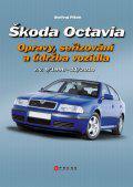 Škoda Octavia - Opravy, seřizování a údržba vozidla (r. v. 9/1996 – 11/2010)