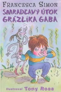 Smradľavý útok grázlika Gaba 10. diel